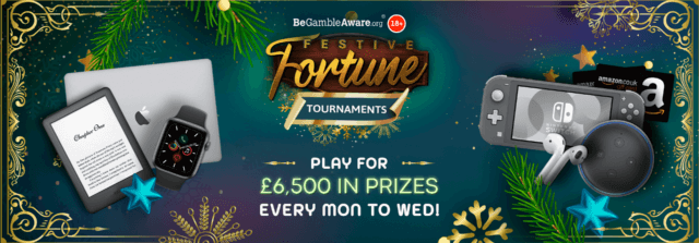 It's time to play for £6,500 in prizes* every Monday to Wednesday with the Festive Fortune Tournaments!